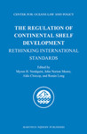 The Regulation of Continental Shelf Development: Rethinking International Standards