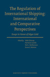 The Regulation of International Shipping: Essays in Honour of Edgar Gold by Aldo Chircop