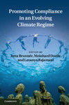 Promoting Compliance in an Evolving Climate Change Regime by Meinhard Doelle, Jutta Brunnée, and Lavanya Rajamani