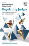 Regulating Judges: Beyond Independence and Accountability by Richard Devlin