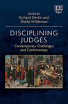 Disciplining Judges: Contemporary Challenges and Controversies
